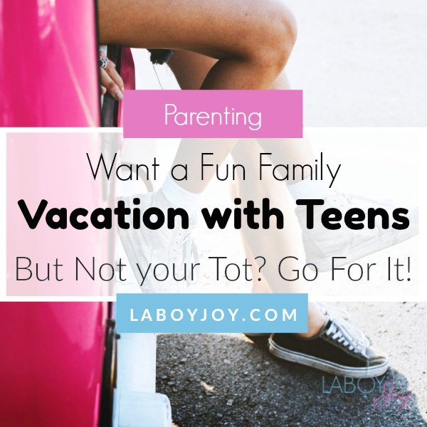 Want A Fun Family Vacation With Teens But Not Your Tot?